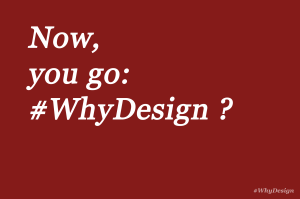 design-is-why-now-you-go